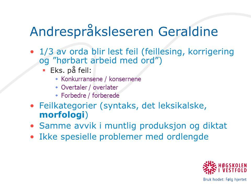 """Andrespråksleseren Geraldine 1/3 av orda blir lest feil (feillesing, korrigering og """"hørbart arbeid med ord"""")  Eks. på feil:  Konkurransene / konser"""