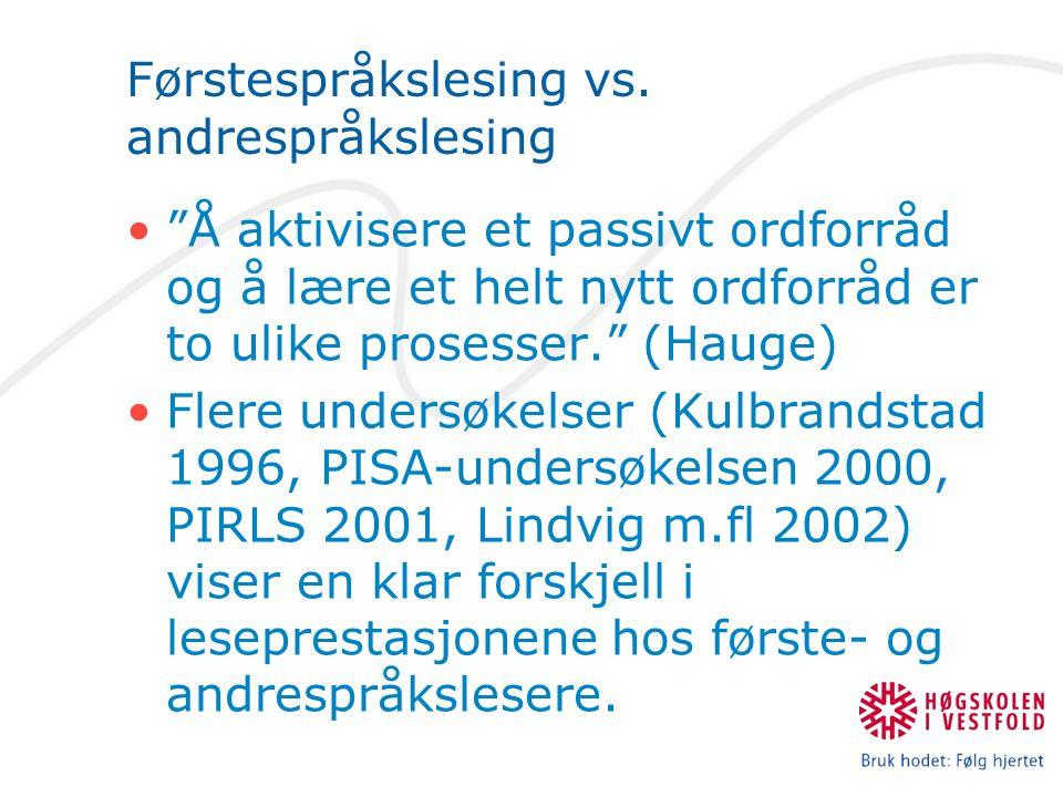 """Førstespråkslesing vs. andrespråkslesing """"Å aktivisere et passivt ordforråd og å lære et helt nytt ordforråd er to ulike prosesser."""" (Hauge) Flere und"""
