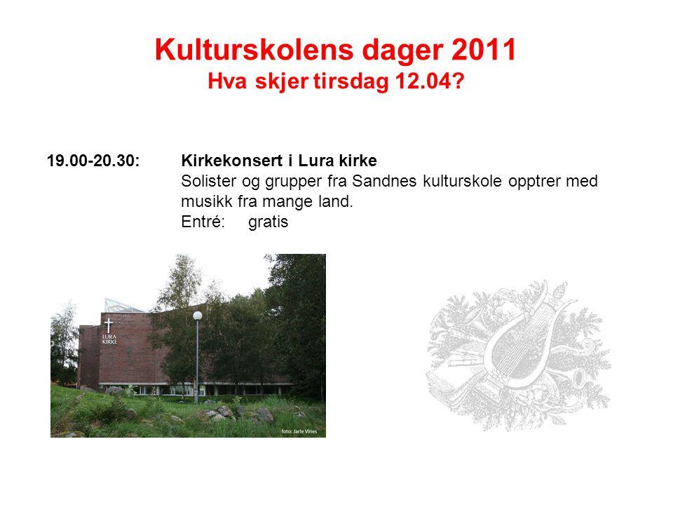 Kulturskolens dager 2011 Hva skjer tirsdag 12.04.