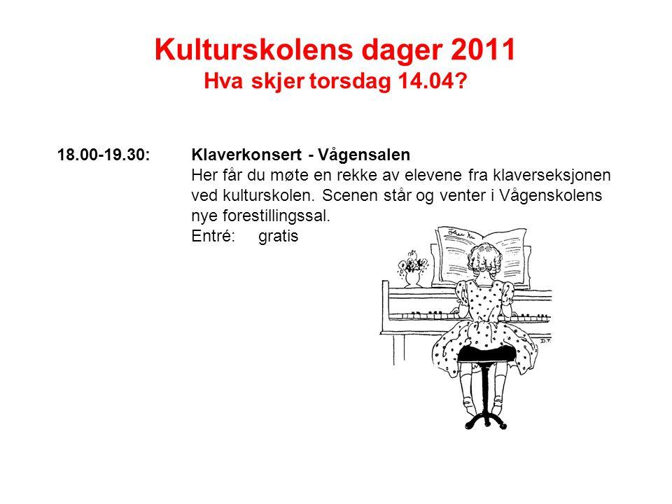 Kulturskolens dager 2011 Hva skjer torsdag 14.04.