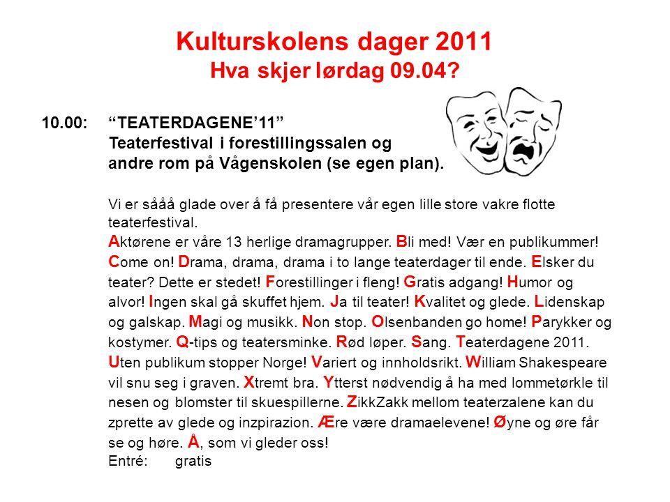 Kulturskolens dager 2011 Hva skjer lørdag 09.04.