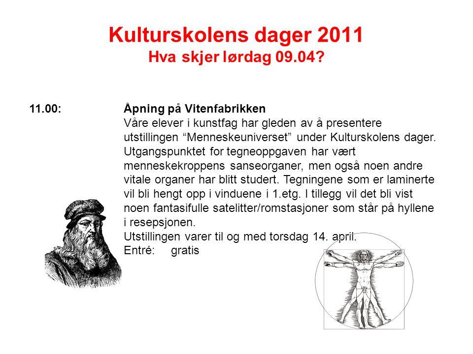 """Kulturskolens dager 2011 Hva skjer lørdag 09.04? 11.00:Åpning på Vitenfabrikken Våre elever i kunstfag har gleden av å presentere utstillingen """"Mennes"""