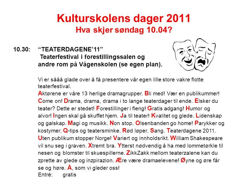 Kulturskolens dager 2011 Hva skjer søndag 10.04.