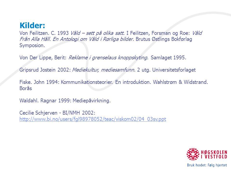 Kilder: Von Feilitzen. C. 1993 Våld – sett på olika satt. I Feilitzen, Forsman og Roe: Våld Från Alla Håll. En Antologi om Våld i Rørliga bilder. Brut