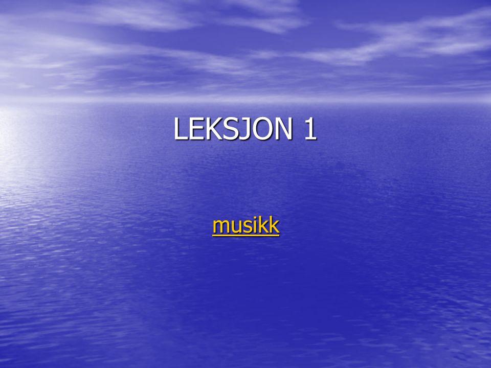 LEKSJON 1 musikk