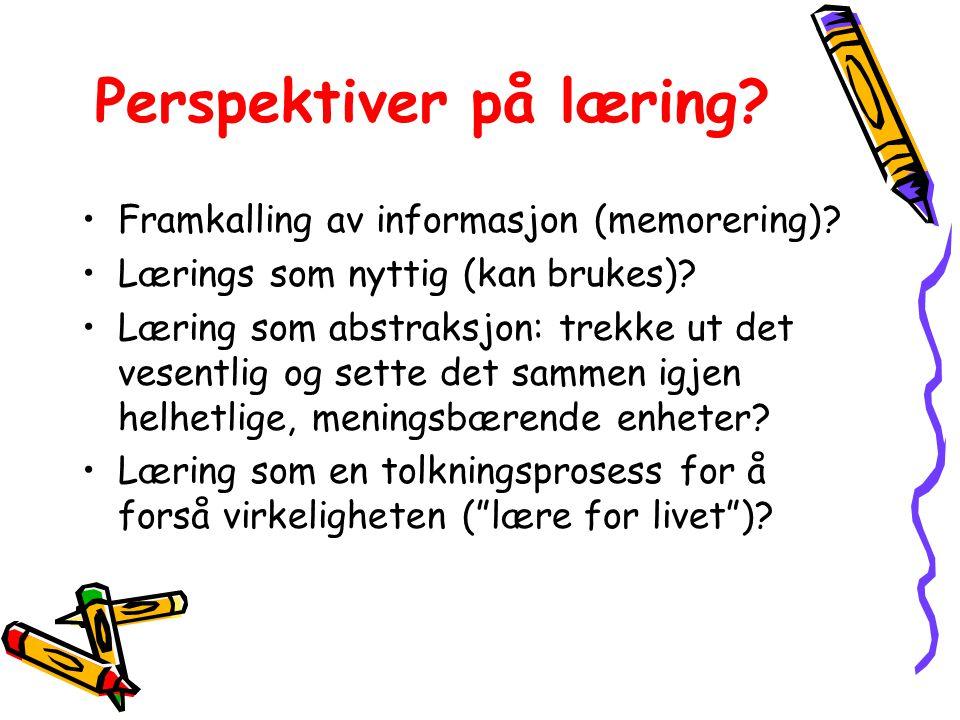 Perspektiver på læring.Framkalling av informasjon (memorering).