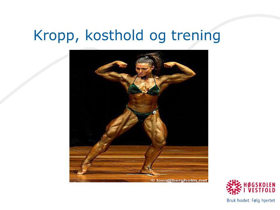 Kropp, kosthold og trening