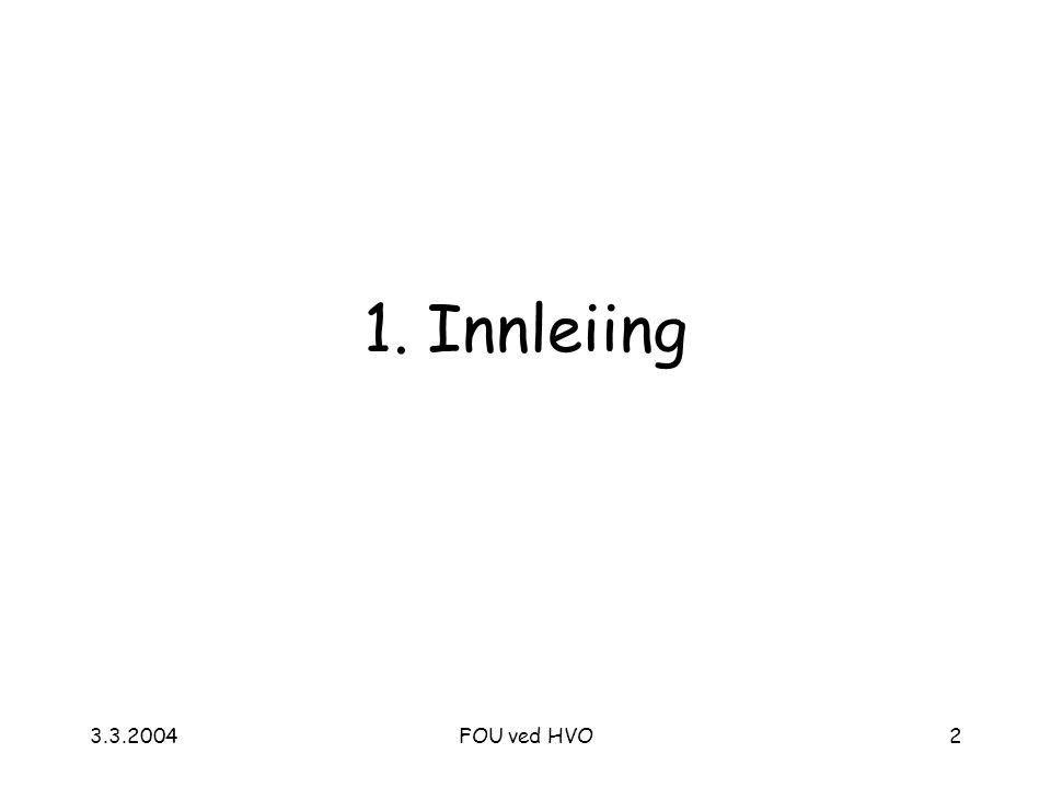 3.3.2004FOU ved HVO2 1. Innleiing