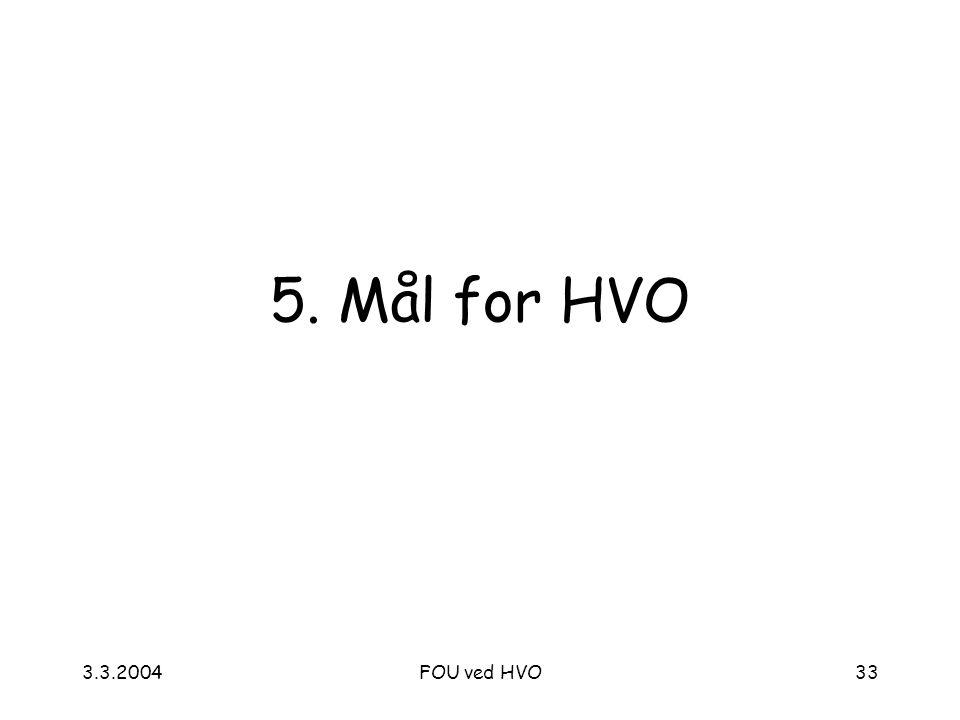 3.3.2004FOU ved HVO33 5. Mål for HVO