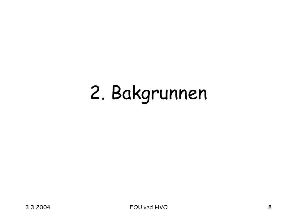 3.3.2004FOU ved HVO8 2. Bakgrunnen