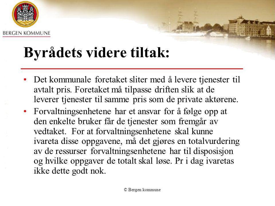© Bergen kommune Byrådets videre tiltak: Det kommunale foretaket sliter med å levere tjenester til avtalt pris.