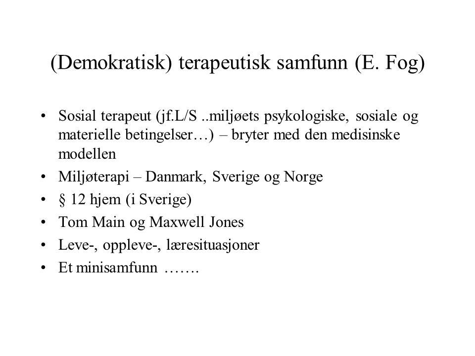(Demokratisk) terapeutisk samfunn (E.