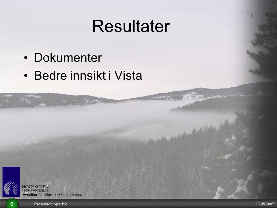 Avdeling for informatikk og e-læring 16.05.2007Prosjektgruppe 19c 6 Resultater Dokumenter Bedre innsikt i Vista