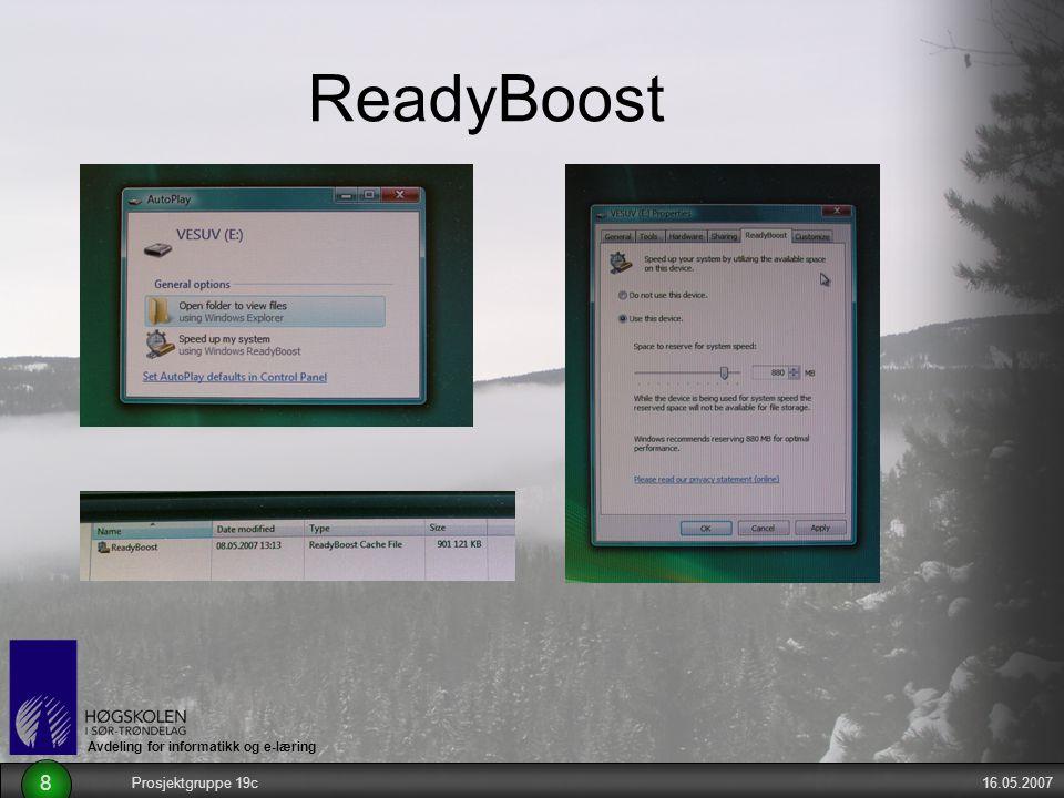 Avdeling for informatikk og e-læring 16.05.2007Prosjektgruppe 19c 8 ReadyBoost