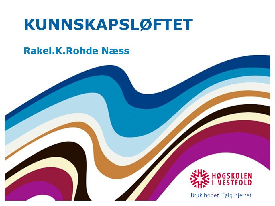 KUNNSKAPSLØFTET Rakel.K.Rohde Næss