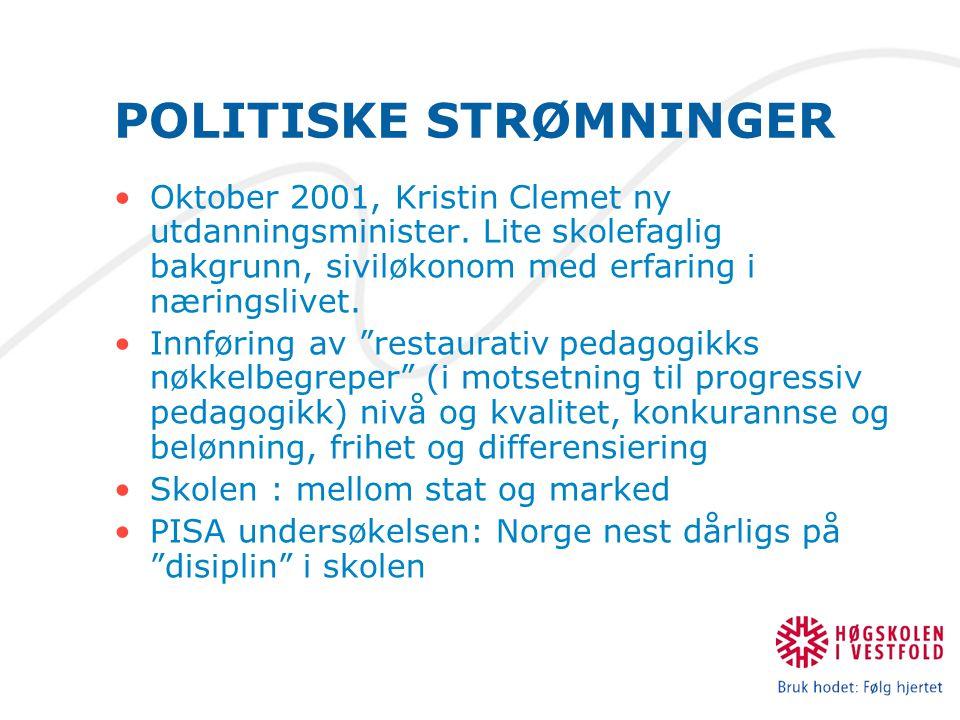 POLITISKE STRØMNINGER Oktober 2001, Kristin Clemet ny utdanningsminister. Lite skolefaglig bakgrunn, siviløkonom med erfaring i næringslivet. Innførin