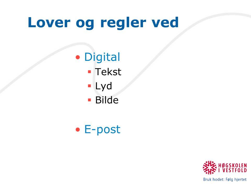 Lover og regler ved Digital  Tekst  Lyd  Bilde E-post