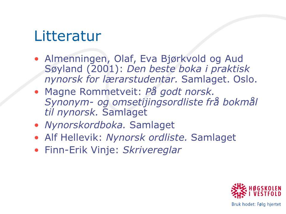 Litteratur Almenningen, Olaf, Eva Bjørkvold og Aud Søyland (2001): Den beste boka i praktisk nynorsk for lærarstudentar.