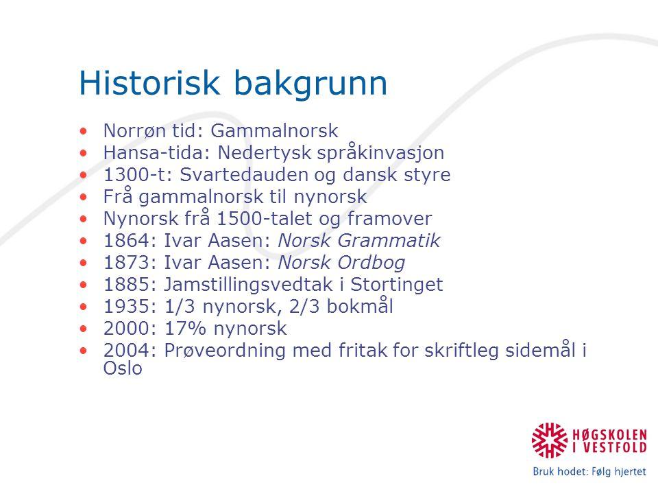 Mål i fagplanen: Meistre begge målformer Målformer Studentene skal beherske begge målformene (nynorsk og bokmål), med samme krav til begge.
