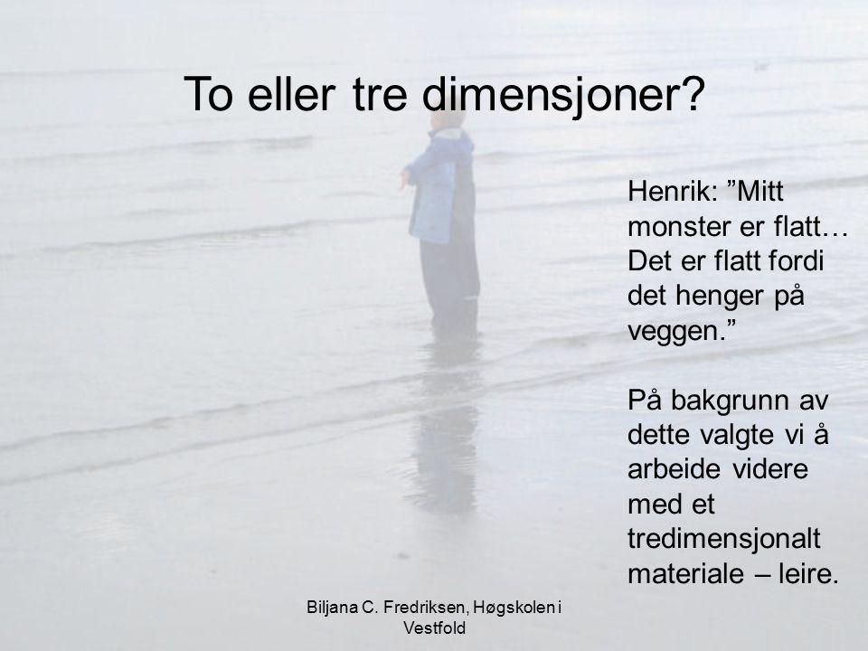 """Biljana C. Fredriksen, Høgskolen i Vestfold Henrik: """"Mitt monster er flatt… Det er flatt fordi det henger på veggen."""" På bakgrunn av dette valgte vi å"""