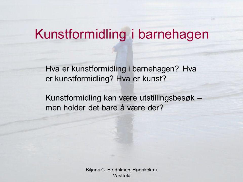 Biljana C.Fredriksen, Høgskolen i Vestfold Hva kan det være.