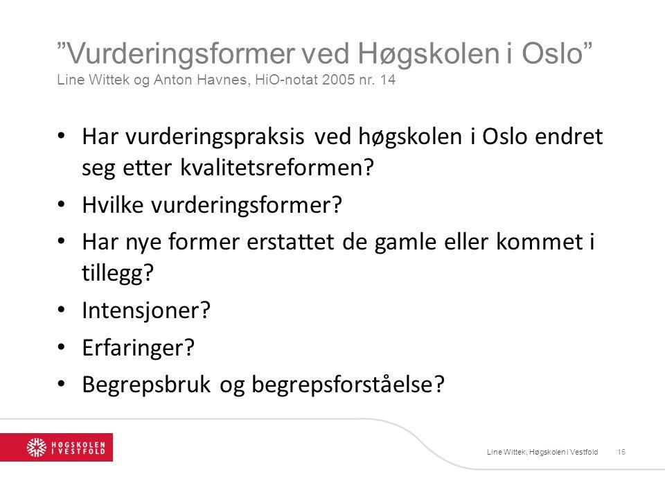 Vurderingsformer ved Høgskolen i Oslo Line Wittek og Anton Havnes, HiO-notat 2005 nr.