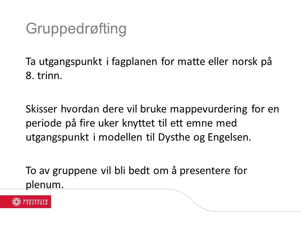 Gruppedrøfting Ta utgangspunkt i fagplanen for matte eller norsk på 8.