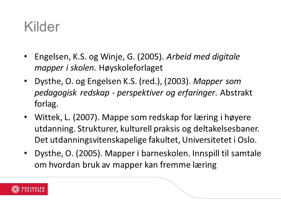 Kilder Engelsen, K.S. og Winje, G. (2005). Arbeid med digitale mapper i skolen.