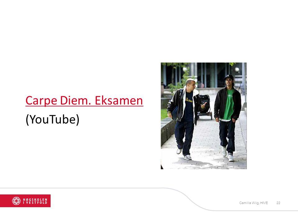 Carpe Diem. Eksamen (YouTube) Camilla Wiig, HIVE22