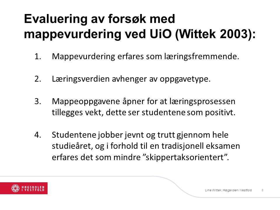 Line Wittek, Høgskolen i Vestfold9 5.Kontakten med lærerne betegnes som svært god.