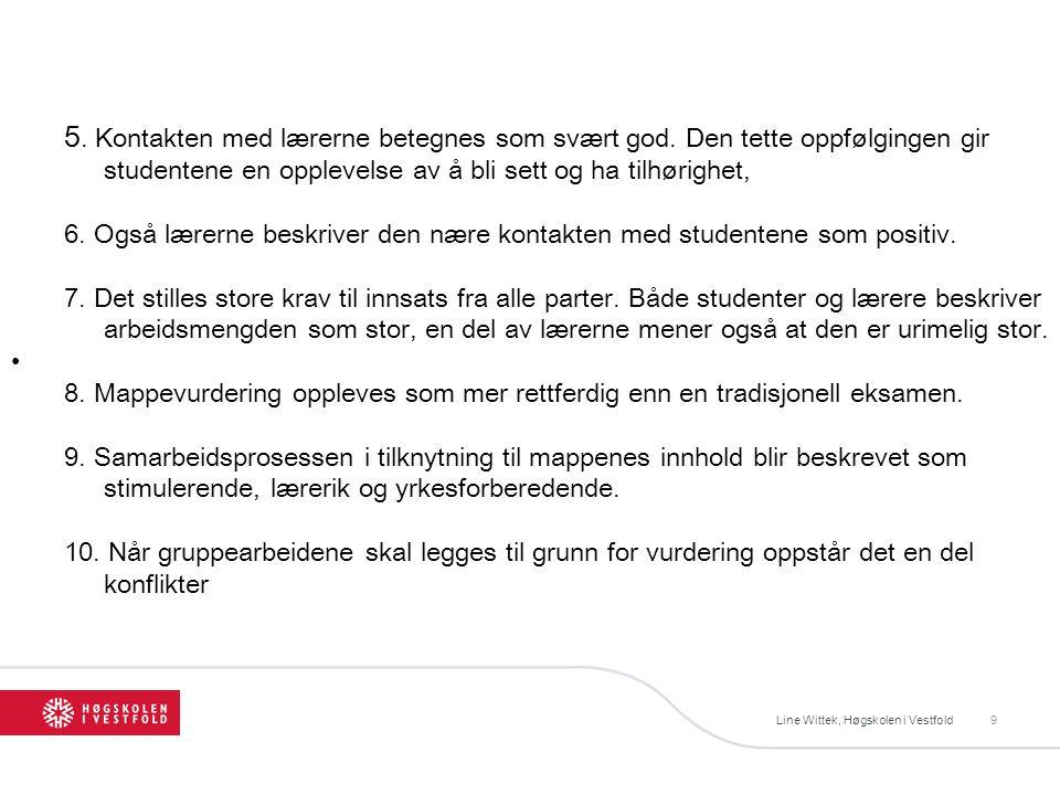 Line Wittek, Høgskolen i Vestfold9 5. Kontakten med lærerne betegnes som svært god.