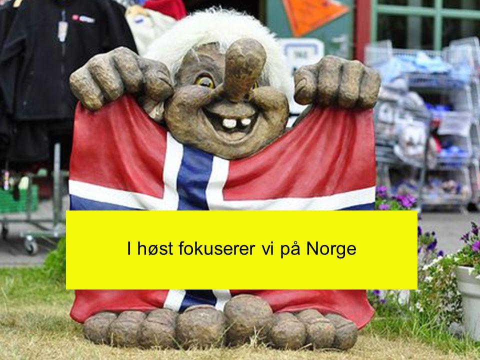I høst fokuserer vi på Norge