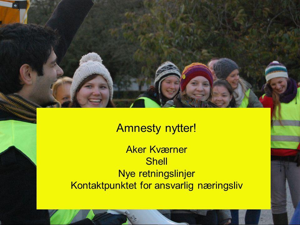 Amnesty nytter! Aker Kværner Shell Nye retningslinjer Kontaktpunktet for ansvarlig næringsliv