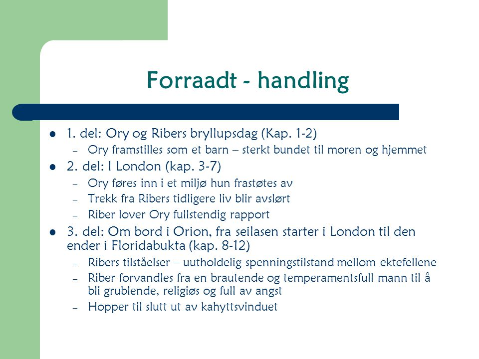 Forraadt - handling 1.del: Ory og Ribers bryllupsdag (Kap.