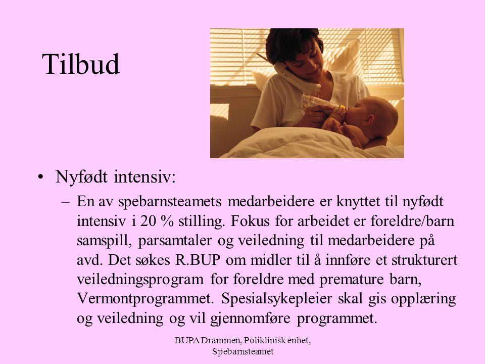 BUPA Drammen, Poliklinisk enhet, Spebarnsteamet Tilbud Nyfødt intensiv: –En av spebarnsteamets medarbeidere er knyttet til nyfødt intensiv i 20 % stilling.