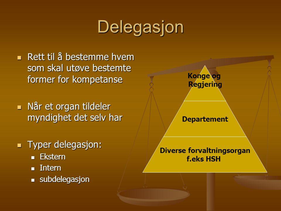 Delegasjon Rett til å bestemme hvem som skal utøve bestemte former for kompetanse Rett til å bestemme hvem som skal utøve bestemte former for kompetan