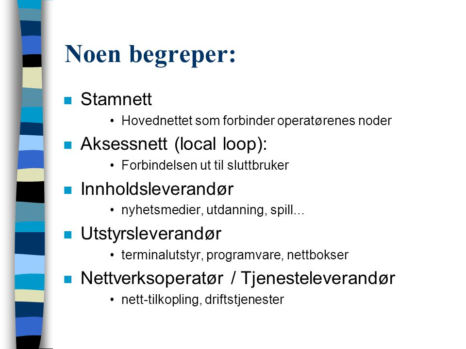 Fiber IKT - huskeliste Husstand FastlinjeOppringt Infrastruktur Anvendelser Mobilt .