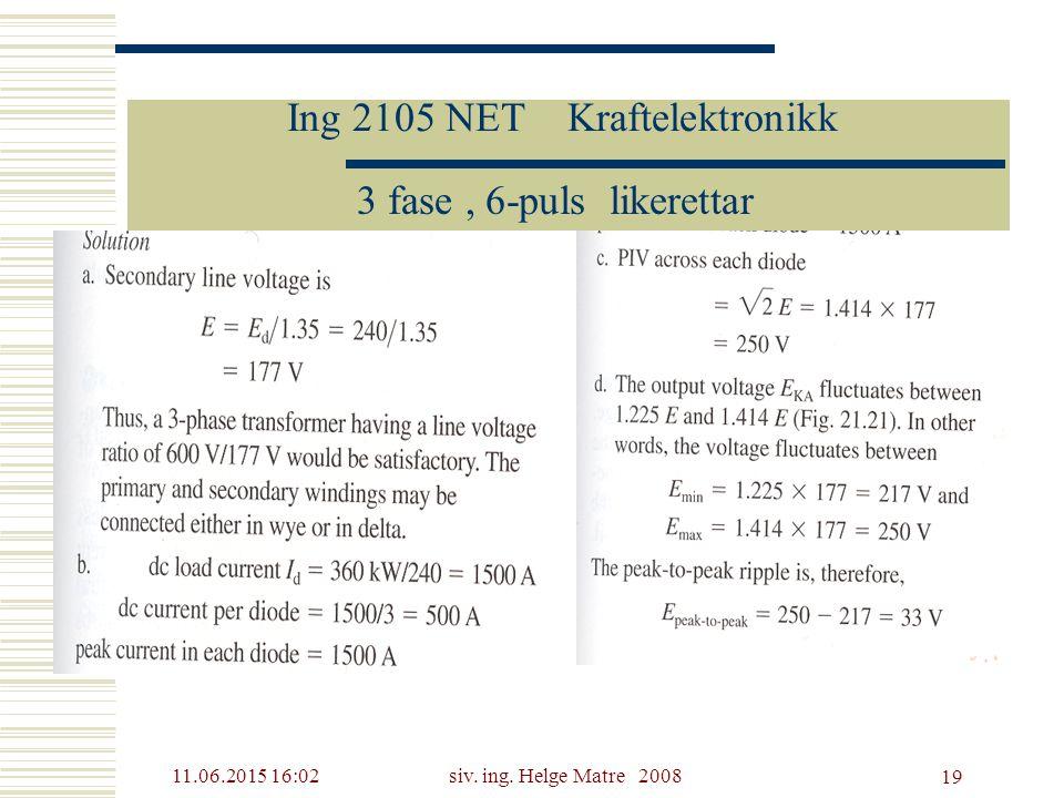 11.06.2015 16:03siv. ing. Helge Matre 2008 19 Ing 2105 NET Kraftelektronikk 3 fase, 6-puls likerettar