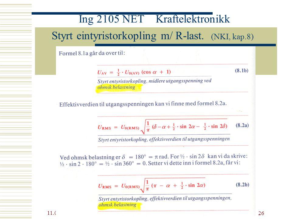 11.06.2015 16:03siv. ing. Helge Matre 2008 26 Ing 2105 NET Kraftelektronikk Styrt eintyristorkopling m/ R-last. (NKI, kap.8)