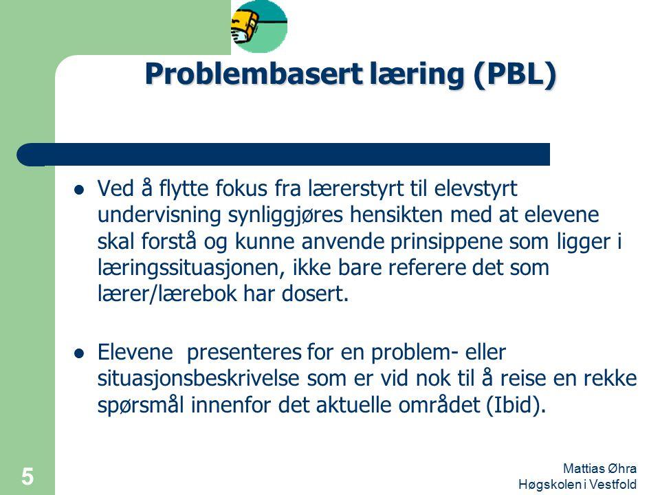 Mattias Øhra Høgskolen i Vestfold 5 Ved å flytte fokus fra lærerstyrt til elevstyrt undervisning synliggjøres hensikten med at elevene skal forstå og