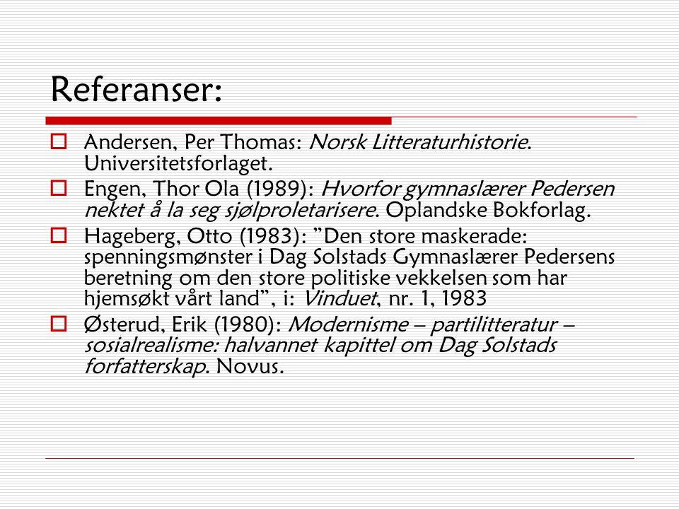 Referanser:  Andersen, Per Thomas: Norsk Litteraturhistorie.