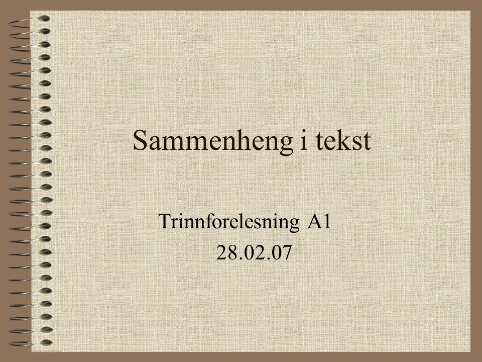 Sammenheng i tekst Trinnforelesning A1 28.02.07