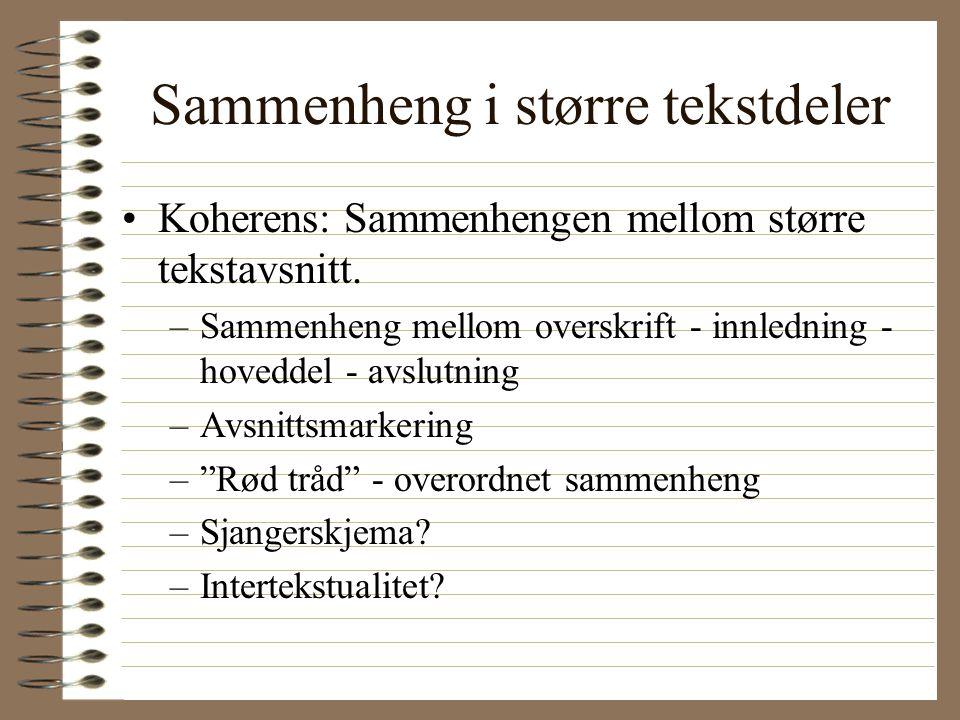 Sammenheng i større tekstdeler Koherens: Sammenhengen mellom større tekstavsnitt.