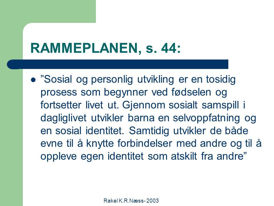 Rakel K.R.Næss- 2003 RAMMEPLANEN, s.