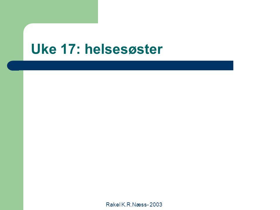 Rakel K.R.Næss- 2003 Uke 17: helsesøster