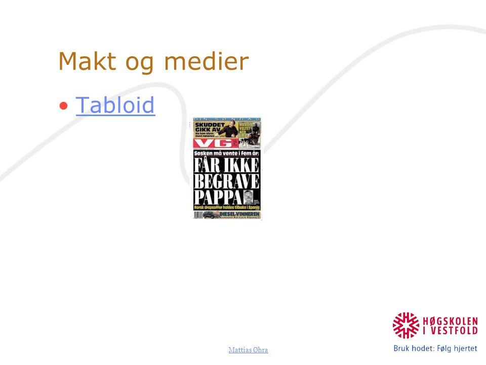 Mattias Øhra Makt og medier Mediepåvirkning: Mediekonvergens Sosialisering og populærkultur