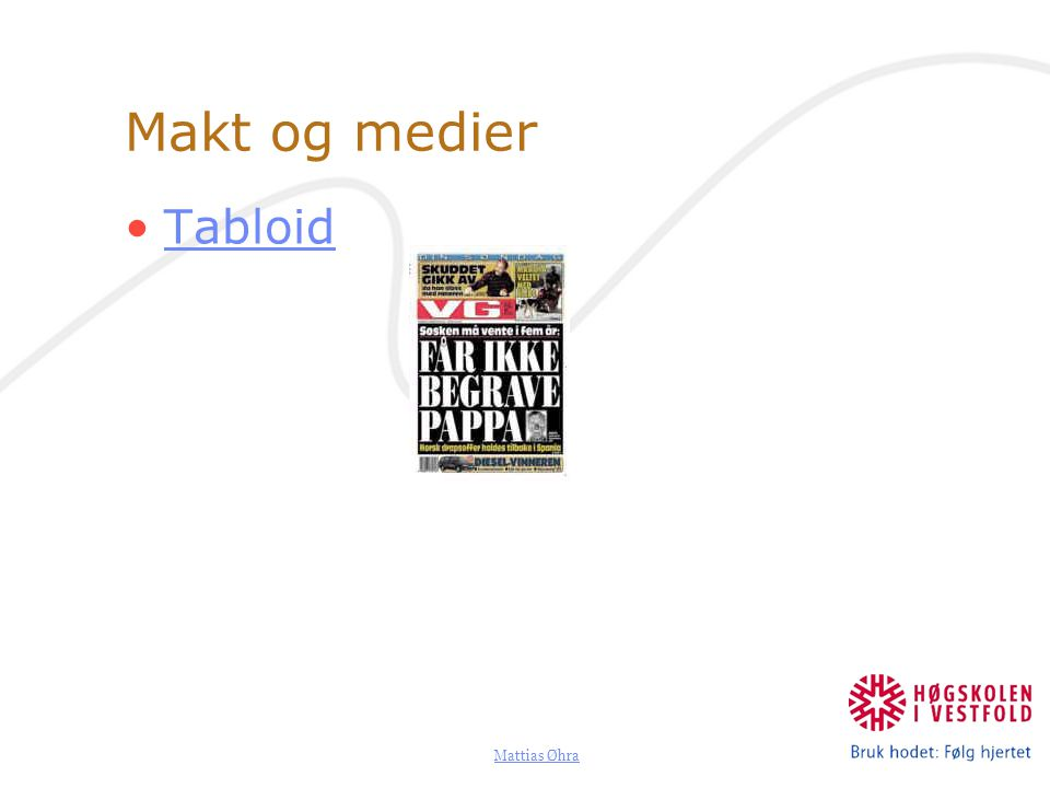 Mattias Øhra Makt og medier Tabloid