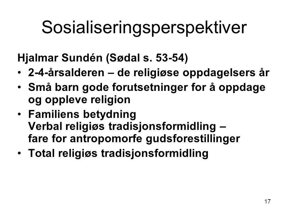17 Sosialiseringsperspektiver Hjalmar Sundén (Sødal s.