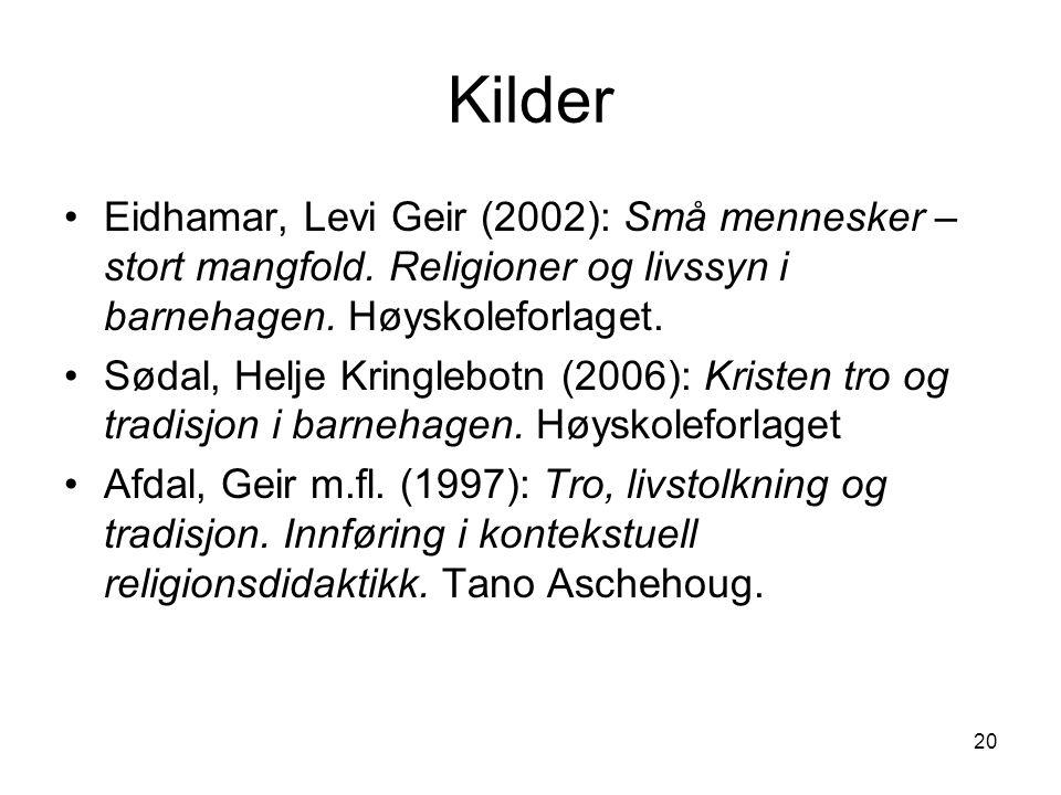 20 Kilder Eidhamar, Levi Geir (2002): Små mennesker – stort mangfold.