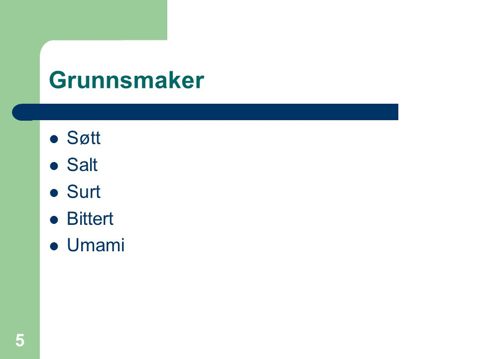 5 Grunnsmaker Søtt Salt Surt Bittert Umami
